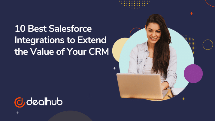 10 Best Salesforce Integrations to Extend the Value of Your CRM