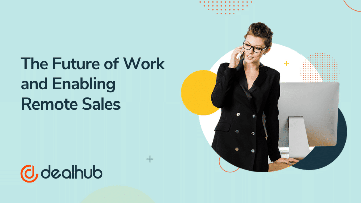 The Future of Work and Enabling Remote Sales